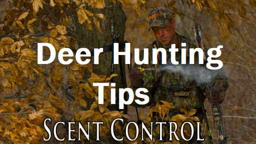 Scent Control Tips for Deer Hunting